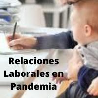 Relaciones Laborales en Pandemia